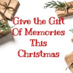 Give the Gift of Memories this Christmas: 5 Gift Ideas