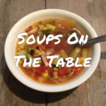 Soups On the Table | Soup Recipes for the Whole Family