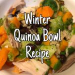 Winter Quinoa Bowl Recipe