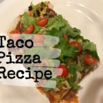 The Best Taco Pizza Recipe