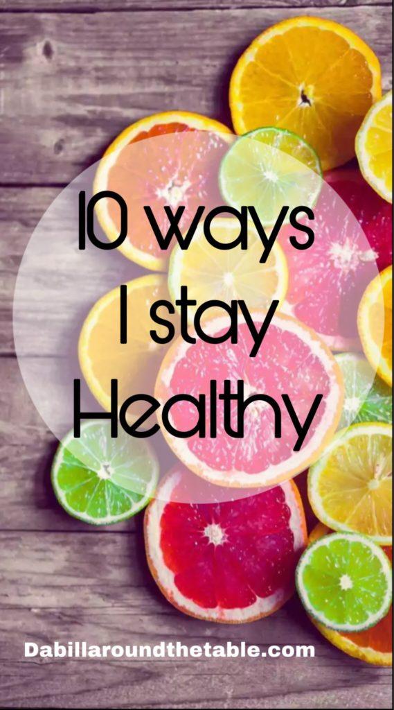 10 ways I stay healthy