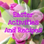 Celebrating Easter: Faith Activities and Recipes