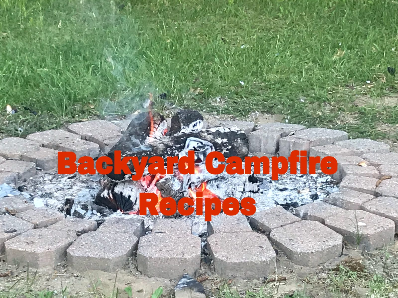 Back yard campfire and grill Recipes