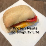 Frozen Meals to Simplify Life