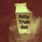 God Can Be Trusted- for a button and a place to live