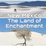 New Mexico is the Land of Enchantment and a Must See
