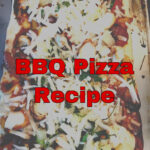 BBQ Pizza Recipe Ready For the Family in 30 Minutes