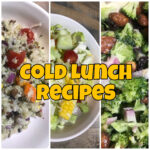 Cold Lunch Recipes for School, Work, or On the Go