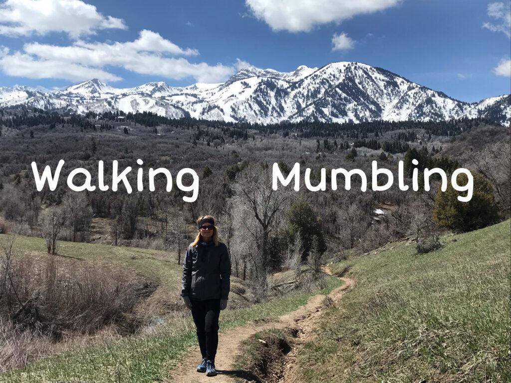 Walking and Mumbling