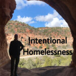 What I've Learned From Being Homeless This Year- Intentional Homelessness