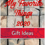 2020 My Favorite Things for Gift Giving