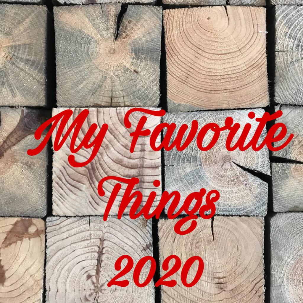2020 My Favorite Things