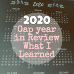 2020 Gap Year in Review / What I Learned