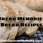 Bread Memories and Bread Recipes