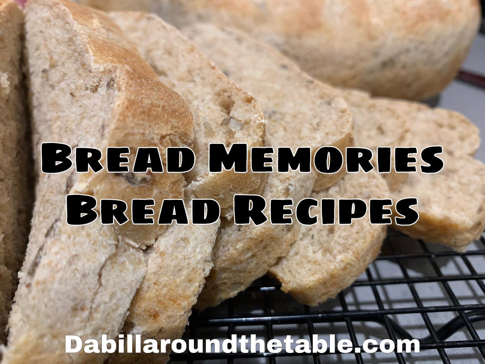 Bread Memories and Bread Recipes