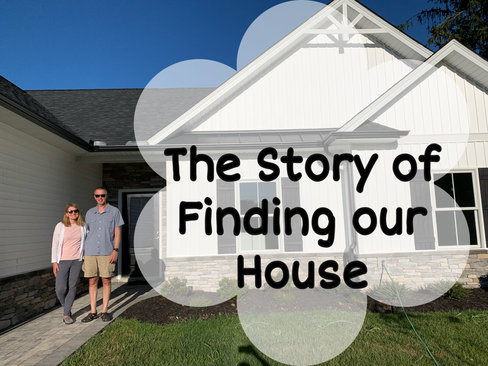 The Story of Finding our House