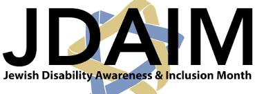 Celebrating Jewish Disability Awareness & Inclusion Month (JDAIM)