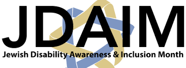 Celebrating Jewish Disability Awareness & Inclusion Month (JDAIM)
