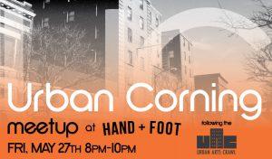Urban Corning Meetup at Hand + Foot
