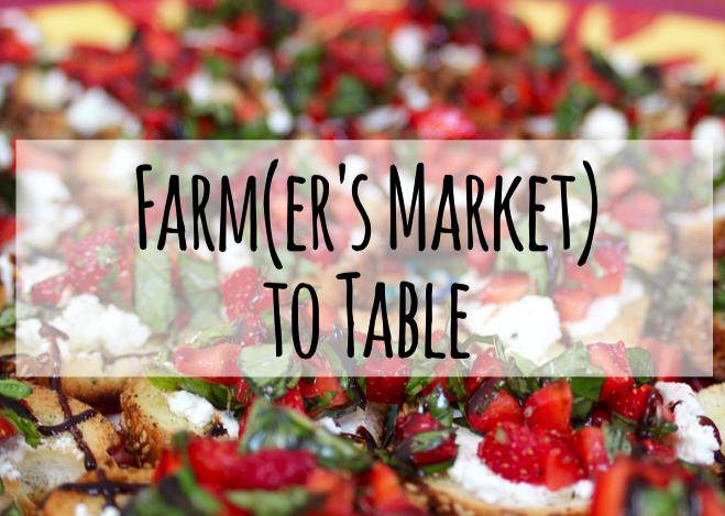 Farm(er's Market) to Table
