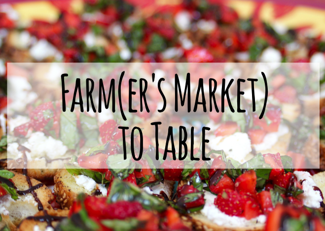 Farm(er's Market) to Table