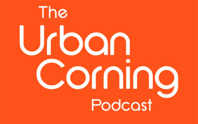 The Urban Corning Podcast – Pilot Episode