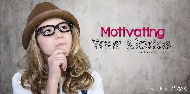 Motivating Your Kiddos