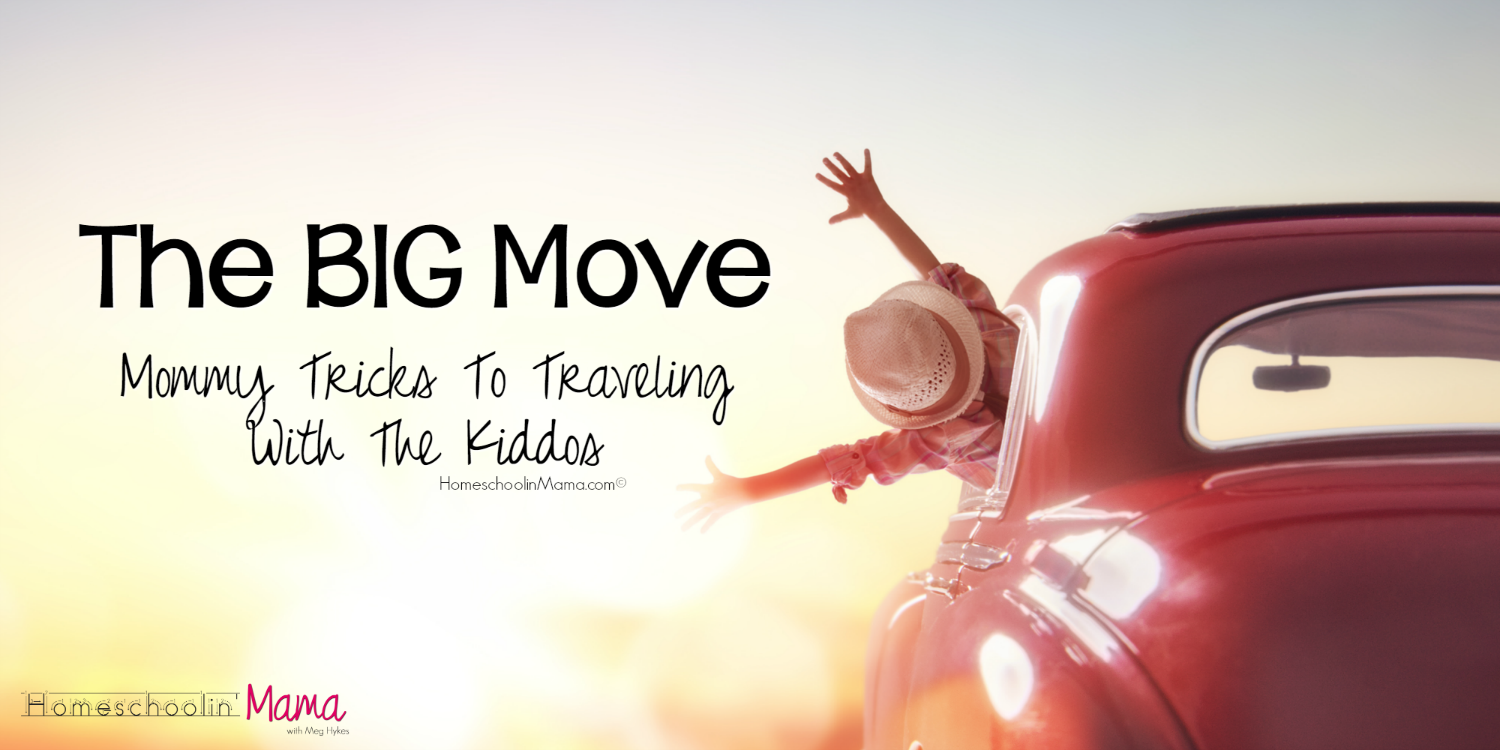 The BIG Move – Mommy Tricks To Traveling With The Kiddos