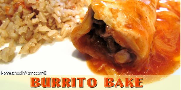 Cookin With Homeschoolin Mama: Burrito Bake
