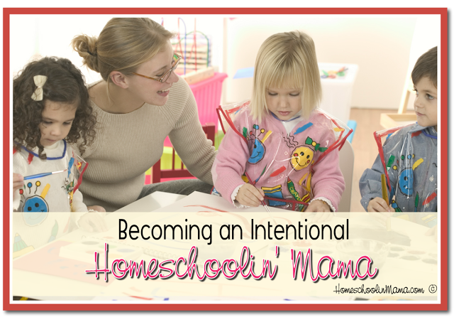 Becoming an Intentional Homeschoolin Mama – Time With God