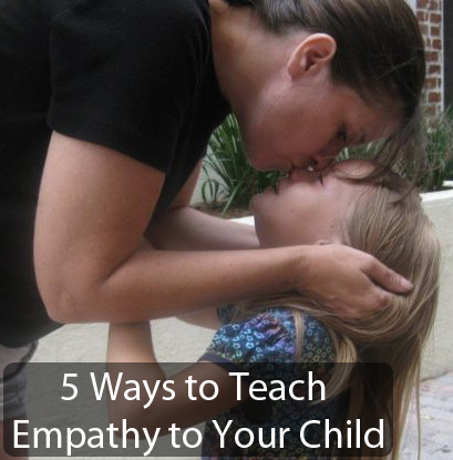 5 Ways to Teach Empathy to Your Child