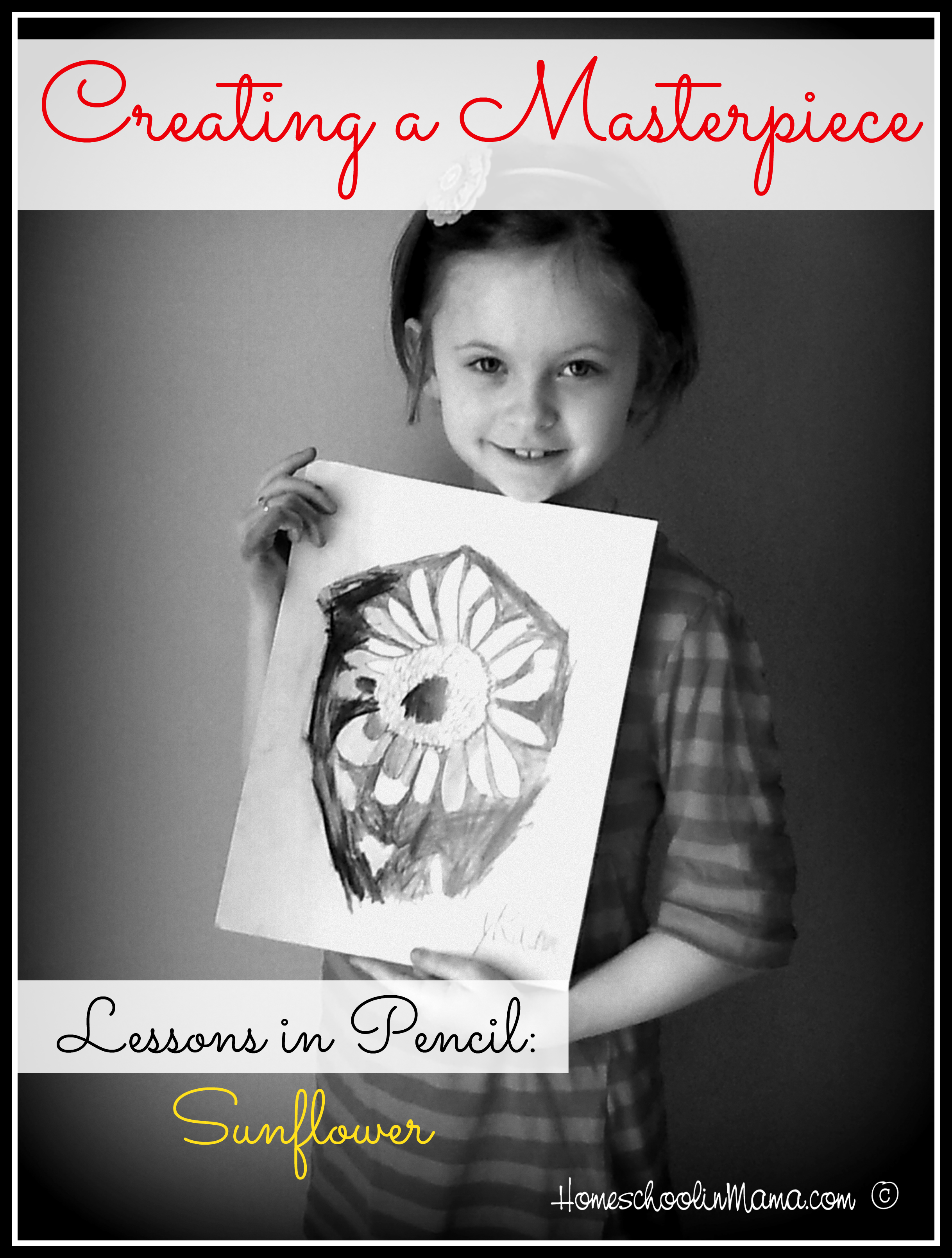 Creating a Masterpiece – Lessons in Pencil: Sunflower