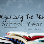 Organizing The New School Year - A New Series