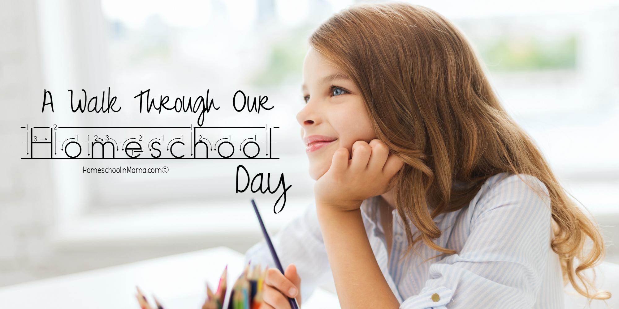 A Walk Through Our Homeschool Day