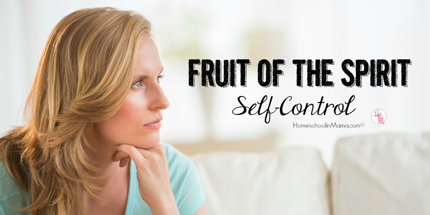 Fruit of the Spirit:  Self-Control