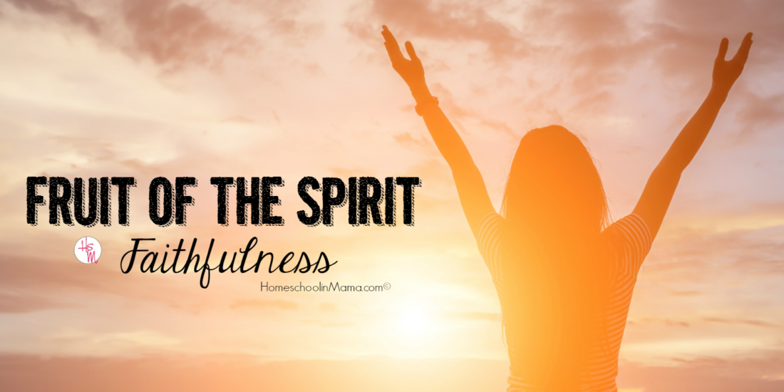 Fruit of the Spirit Bible Study: Faithfulness