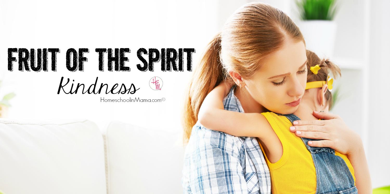 Fruit of the Spirit: Kindness