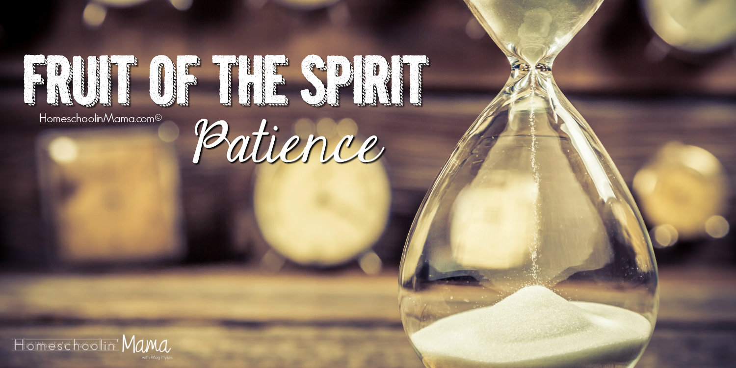 Fruit of the Spirit: Patience