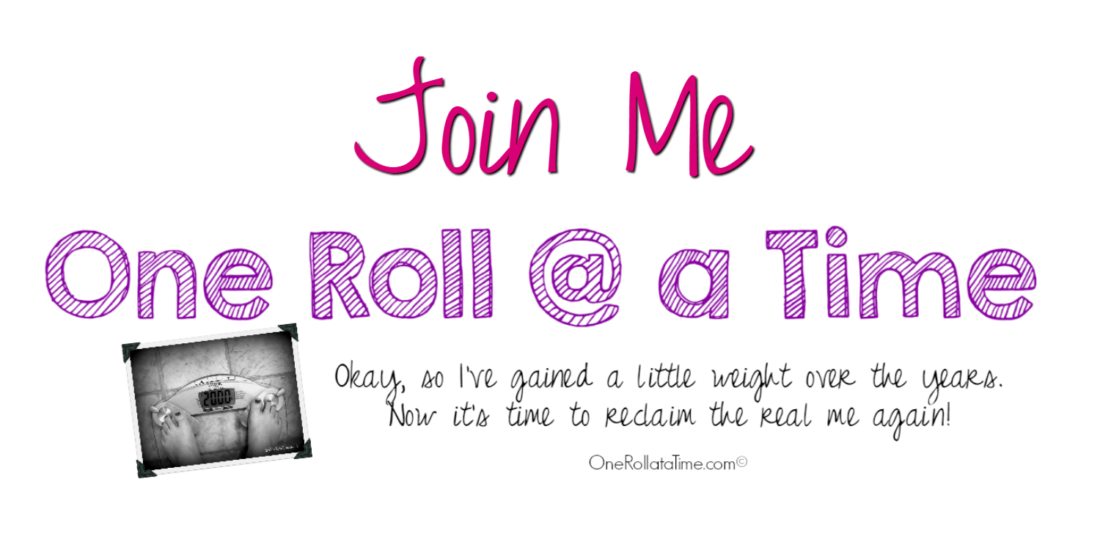 Join Me this year at OneRollataTime.com - Let's loose weight and get fit together!