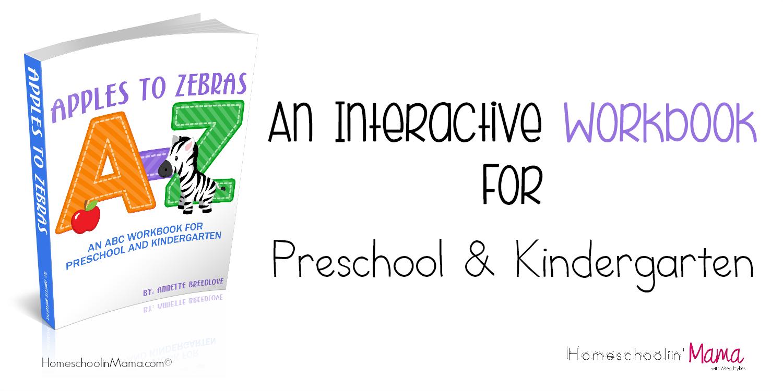 Apples To Zebras - An Interactive Workbook For Preschool & Kindergarten