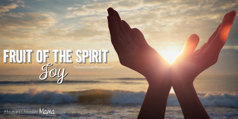 Fruit of the Spirit: Joy