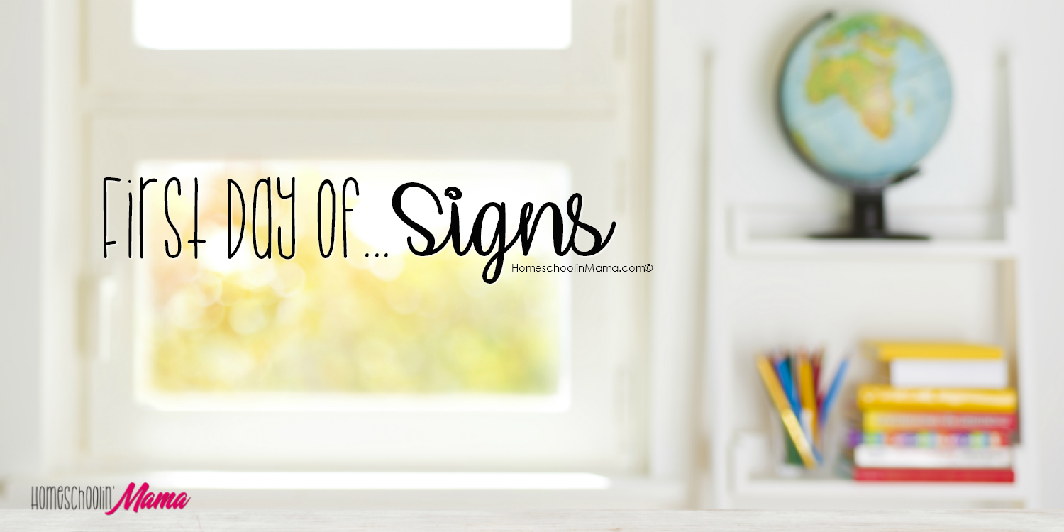 First Day Of...Signs