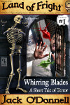 Whirring Blades - Land of Fright™ #1