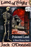 Poisoned Land - Land of Fright™ #12