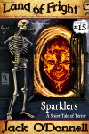 Sparklers - Land of Fright™ #15