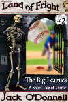 The Big Leagues - Land of Fright™#2