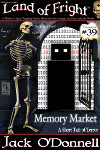 Land of Fright Terrorstory #39: Memory Market