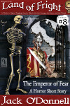 The Emperor of Fear - Land of Fright™ #8