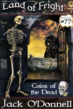Coins of the Dead - the seventy-seventh story in the Land of Fright™ series of weird tales