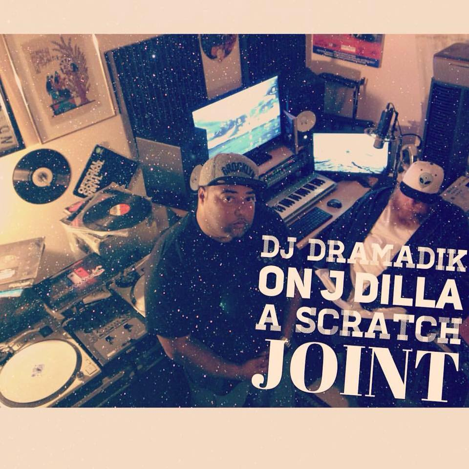 DJ Dramadik on J Dilla: A Scratch Joint